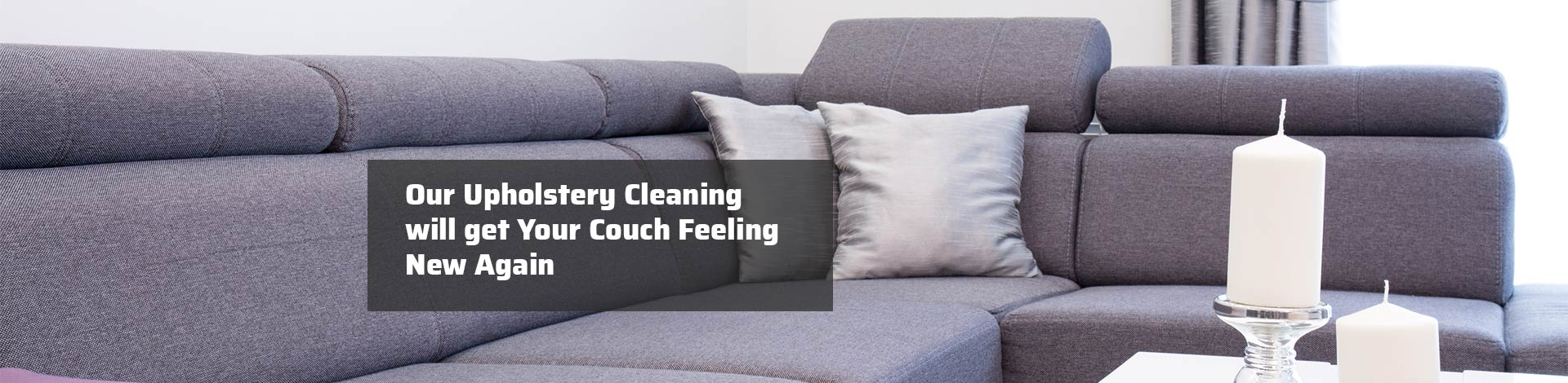 Our Upholstery Cleaning will get Your Couch Feeling New Again